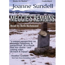 MEGGIE'S REMAINS, by Joanne Sundell, Read by Beth Richmond