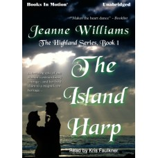 THE ISLAND HARP, by Jeanne Williams, (Highland Series, Book 1), Read by Kris Faulkner