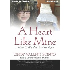 A HEART LIKE MINE, by Cindy Valenti-Scinto, Read by Cindy Valenti-Scinto