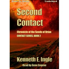 SECOND CONTACT, by Kenneth E. Ingle, (Contact Series, Book 2), Read by Gene Engene