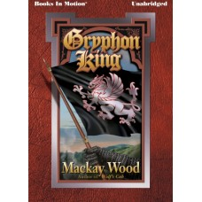 GRYPHON KING, by Mackay Wood, (Wolf's Cub Sequel), Read by Cameron Beierle