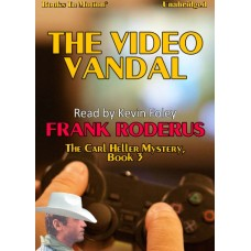 THE VIDEO VANDAL, by Frank Roderus, (Carl Heller Series, Book 3), Read by Kevin Foley