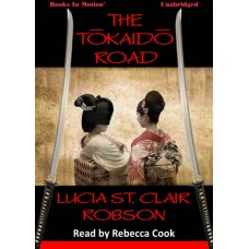 THE TOKAIDO ROAD, by Lucia St. Clair Robson, Read by Rebecca Cook