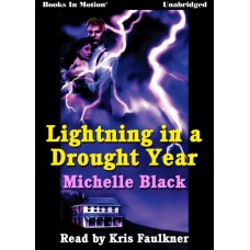 LIGHTNING IN A DROUGHT YEAR, by Michelle Black, Read by Kris Faulkner