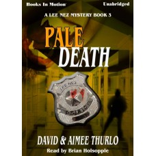 PALE DEATH, by David and Aimee Thurlo, (Lee Nez Series, Book 3), Read by Brian Holsopple