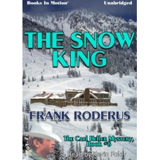 THE SNOW KING, by Frank Roderus, (The Carl Heller Series, Book 8), Read by Kevin Foley