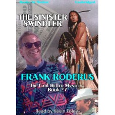 THE SINISTER SWINDLER, by Frank Roderus, (Carl Heller Series, Book 7), Read by Kevin Foley