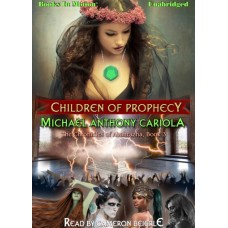CHILDREN OF PROPHECY, by Michael Anthony Cariola, (The Chronicles of Abahrazha, Book 3), Read by Cameron Beierle