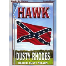 HAWK, by Dusty Rhodes, read by Rusty Nelson