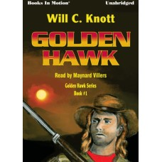 GOLDEN HAWK, by Will C. Knott, (Golden Hawk Series, Book 1), Read by Maynard Villers