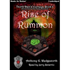 RISE OF RUMMON, by Anthony G. Wedgeworth, (Thorik Dain's Journeys, Book 4, aka Altered Creatures Epic Fantasy Adventures), Read by Jerry Sciarrio