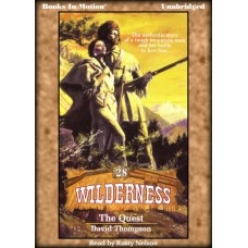 THE QUEST, by David Thompson, (Wilderness Series, Book 28), read by Rusty Nelson