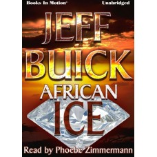 AFRICAN ICE, by Jeff Buick, Read by Phoebe Zimmermann