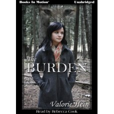 THE BURDEN, by Valorie Hein, Read by Rebecca Cook