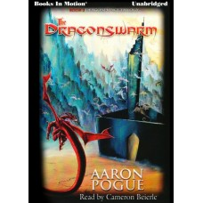 THE DRAGONSWARM, by Aaron Pogue, (The Dragonprince Trilogy, Book 2), Read by Cameron Beierle