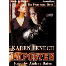 IMPOSTER, by Karen Fenech, (The Protectors, 1), Read by Andrea Bates