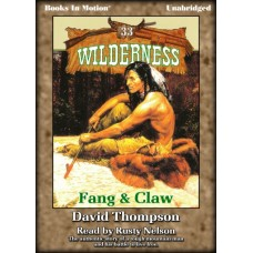 FANG AND CLAW, by David Thompson, (Wilderness Series, Book 33), Read by Rusty Nelson
