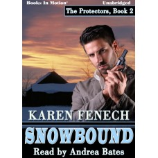 SNOWBOUND, by Karen Fenech, (The Protectors, Book 2), Read by Andrea Bates