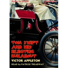 TOM SWIFT AND THE ELECTRIC RUNABOUT, by Victor Appleton, Read by Patrick Treadway