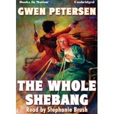 THE WHOLE SHEBANG, by Gwen Petersen, Read by Stephanie Brush