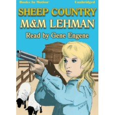 SHEEP COUNTRY, by M and M Lehman, Read by Gene Engene