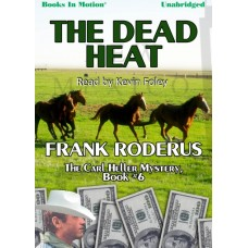 THE DEAD HEAT, by Frank Roderus, (The Carl Heller Series, Book 6), Read by Kevin Foley