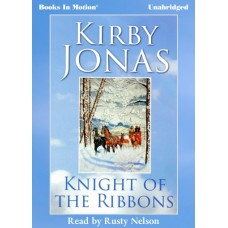 KNIGHT OF THE RIBBONS, by Kirby Jonas, Read by Rusty Nelson