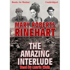 THE AMAZING INTERLUDE, by Mary Roberts Rinehart, Read by Laurie Klein