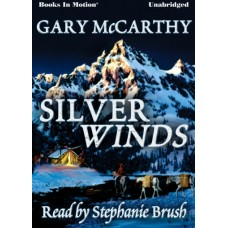 SILVER WINDS, by Gary McCarthy, Read by Stephanie Brush