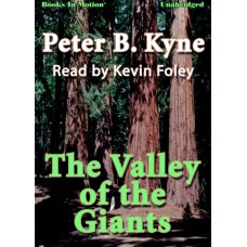 THE VALLEY OF THE GIANTS, by Peter B. Kyne, Read by Kevin Foley
