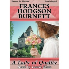 A LADY OF QUALITY, by Frances Hodgson Burnett, Read by Laurie Klein