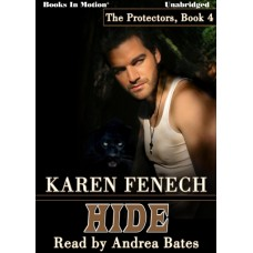 HIDE, by Karen Fenech (The Protectors Series, Book 4), Read by Andrea Bates