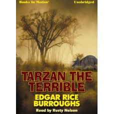 TARZAN THE TERRIBLE, by Edgar Rice Burroughs (Tarzan Series, Book 8), Read by Rusty Nelson