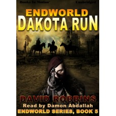 ENDWORLD: DAKOTA RUN by David Robbins (Endworld Series, Book 5), Read by Damon Abdallah
