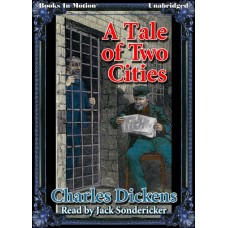 A TALE OF TWO CITIES, by Charles Dickens, Read by Jack Sondericker