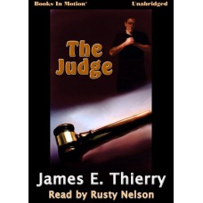 THE JUDGE, by James E. Thierry, Read by Rusty Nelson