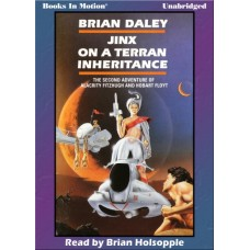 JINX ON A TERRAN INHERITANCE, by Brian Daley (Alacrity Fitzhugh and Hobart Floyt Series, Book 2), Read by Brian Holsopple