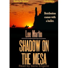 SHADOW ON THE MESA, by Lee Martin, Read by Gene Engene