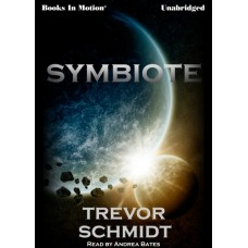 SYMBIOTE by Trevor Schmidt, read by Andrea Bates