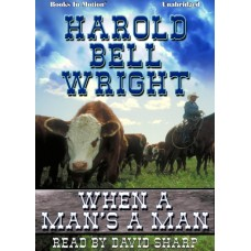 WHEN A MAN'S A MAN by Harold Bell Wright, read by David Sharp