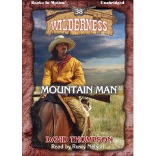 MOUNTAIN MAN by David Thompson (Wilderness Series, Book 38), Read by Rusty Nelson