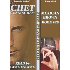 MEXICAN BROWN by Chet Cunningham (Penetrator Series, Book 26) Read by Gene Engene