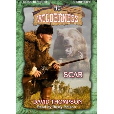 SCAR by David Thompson (Wilderness Series, Book 40) Read by Rusty Nelson