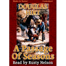 A PASSAGE OF SEASONS by Douglas Hirt, Read by Rusty Nelson