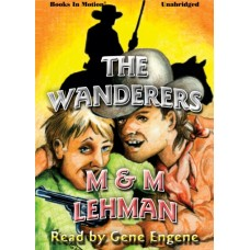 THE WANDERERS by M and M Lehman, Read by Gene Engene