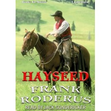 HAYSEED by Frank Roderus, Read by Jack Sondericker