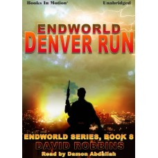 ENDWORLD: DENVER RUN by David Robbins (Endworld Series, Book 8), Read by Damon Abdallah