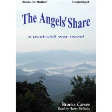THE ANGELS' SHARE by Brooks Carver, Read by Henry McNulty