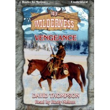 VENGEANCE by David Thompson (Wilderness Series, Book 43), Read by Rusty Nelson