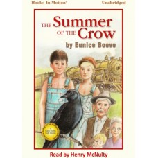 THE SUMMER OF THE CROW by Eunice Boeve, Read by Henry McNulty
